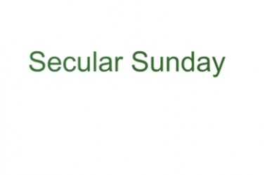 Secular Sunday #92 – Relatively Early Edition