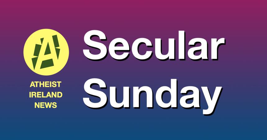 Secular Sunday #293 'A Busy July'