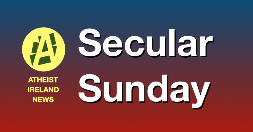 Secular Sunday #168 – So much universe, and so little time