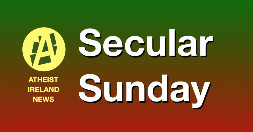 Secular Sunday #148 'Historic Happenings'