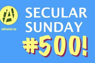 Secular Sunday #500 – Halfway to Edition #1,000!