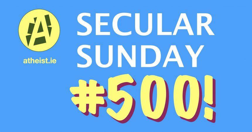 Celebrating 500 editions of Secular Sunday